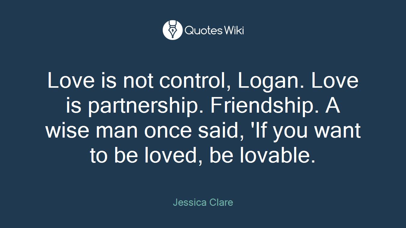 Love Is Not Control Logan Love Is Partnership