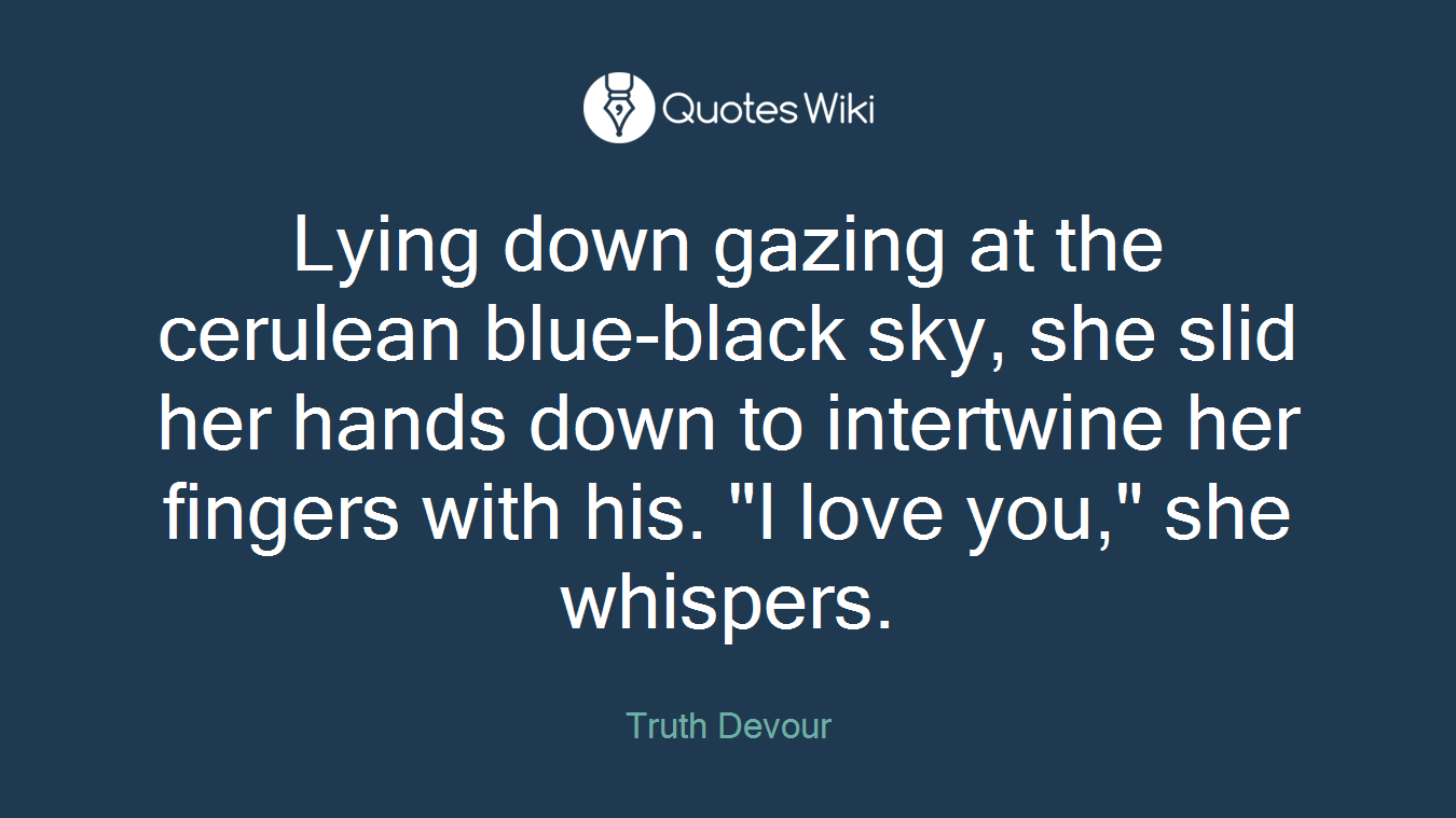 lying down gazing at the cerulean blue black sk