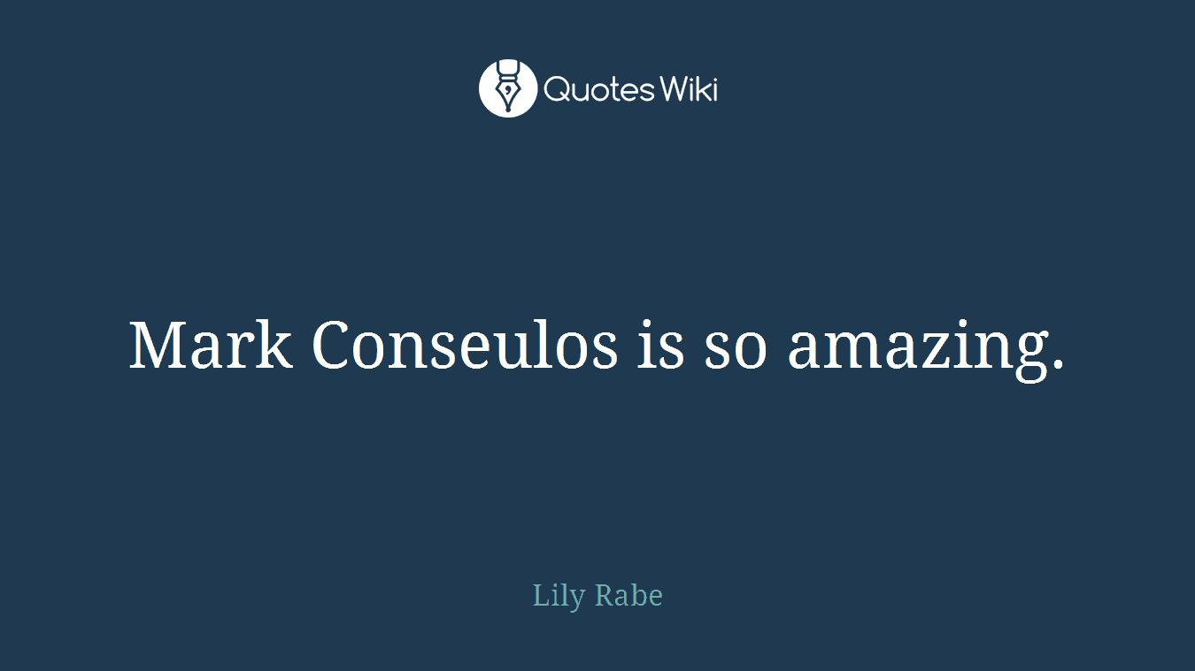 Mark Conseulos is so amazing.