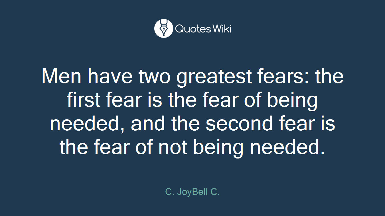Men Have Two Greatest Fears The First Fear Is