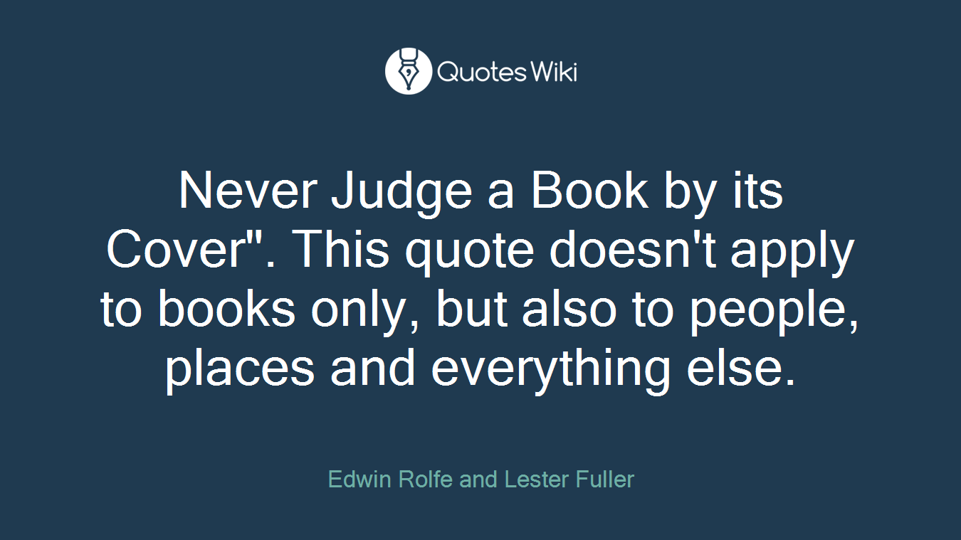 Never Judge a Book by its Cover\