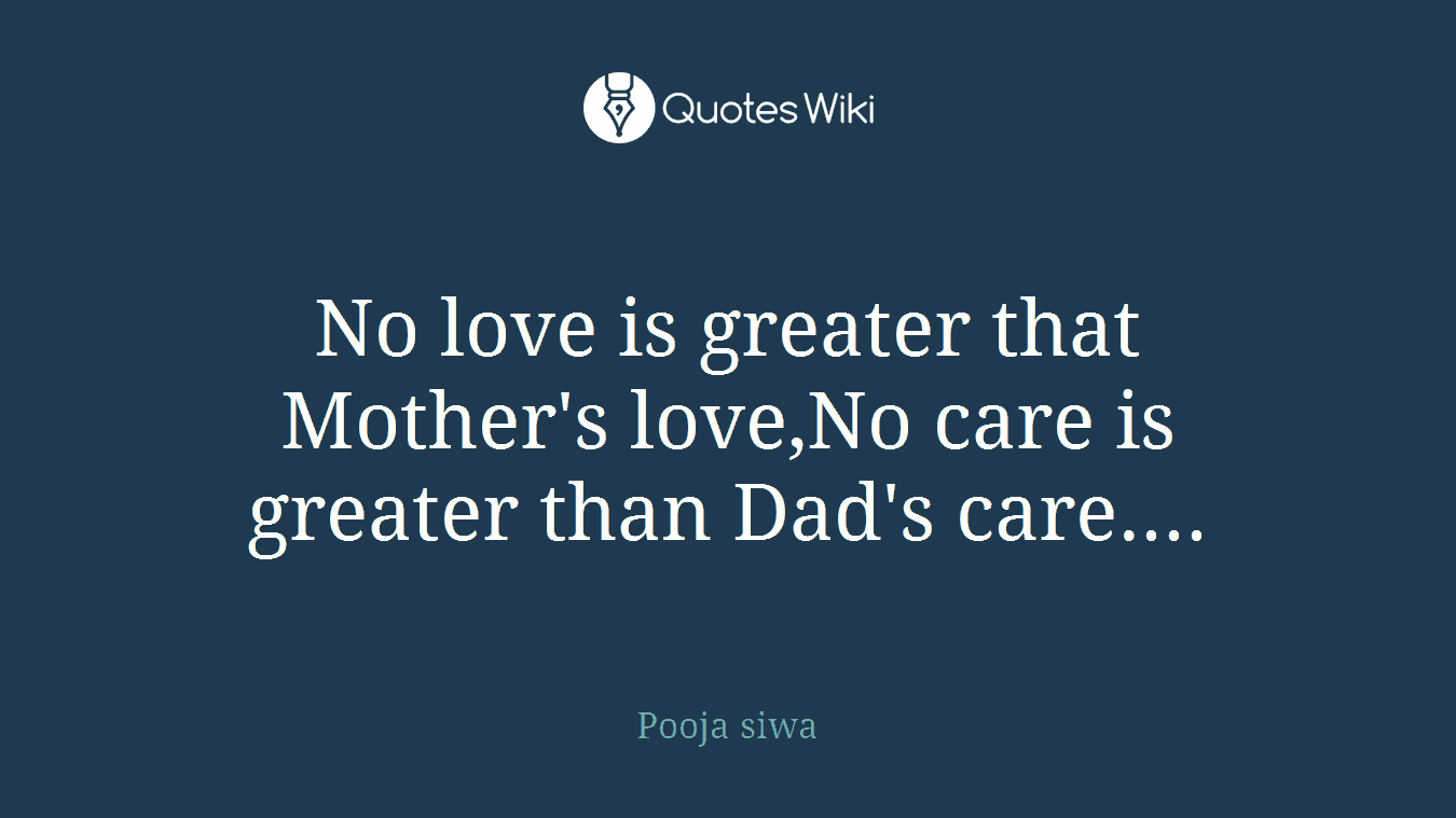 No Love Is Greater That Mother S Love No Care I Quotes Wiki