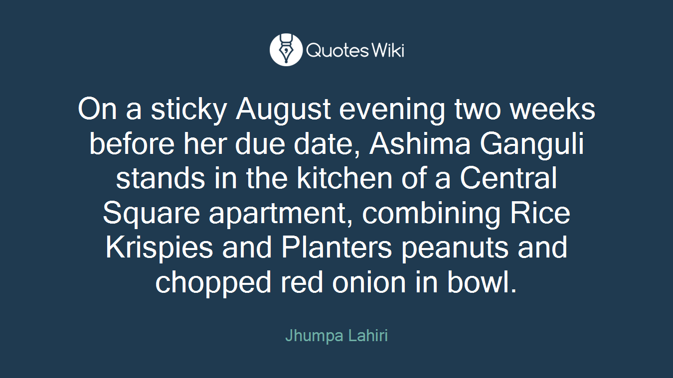 On a sticky August evening two weeks before her... Planters Quotes on