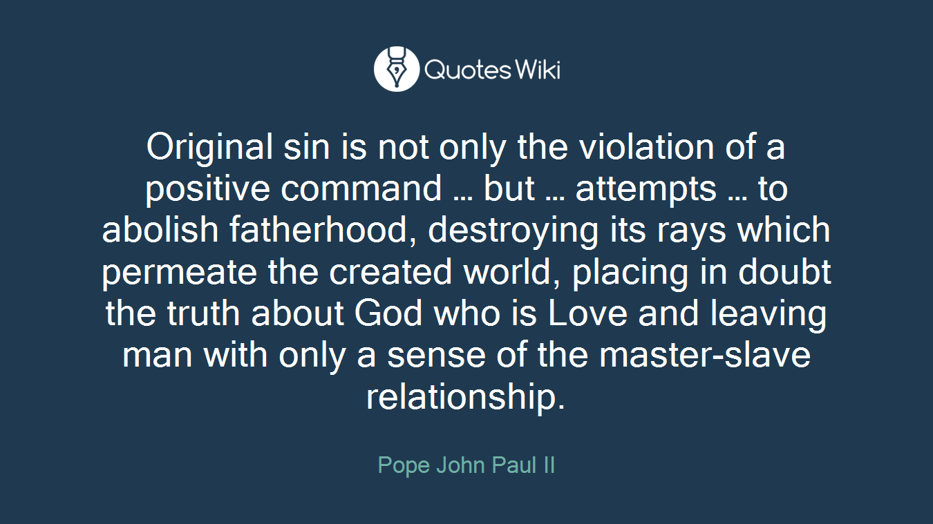 Original sin is not only the violation of a pos...