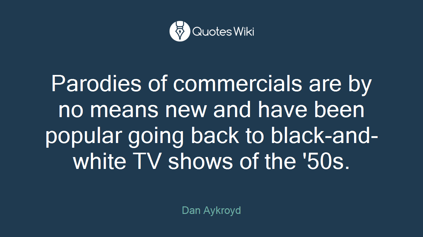 Parodies of commercials are by no means new and have been popular going back to black-and-white TV shows of the '50s.