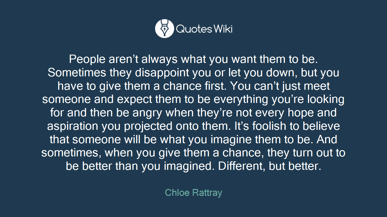 People Arent Always What You Want Them To Be