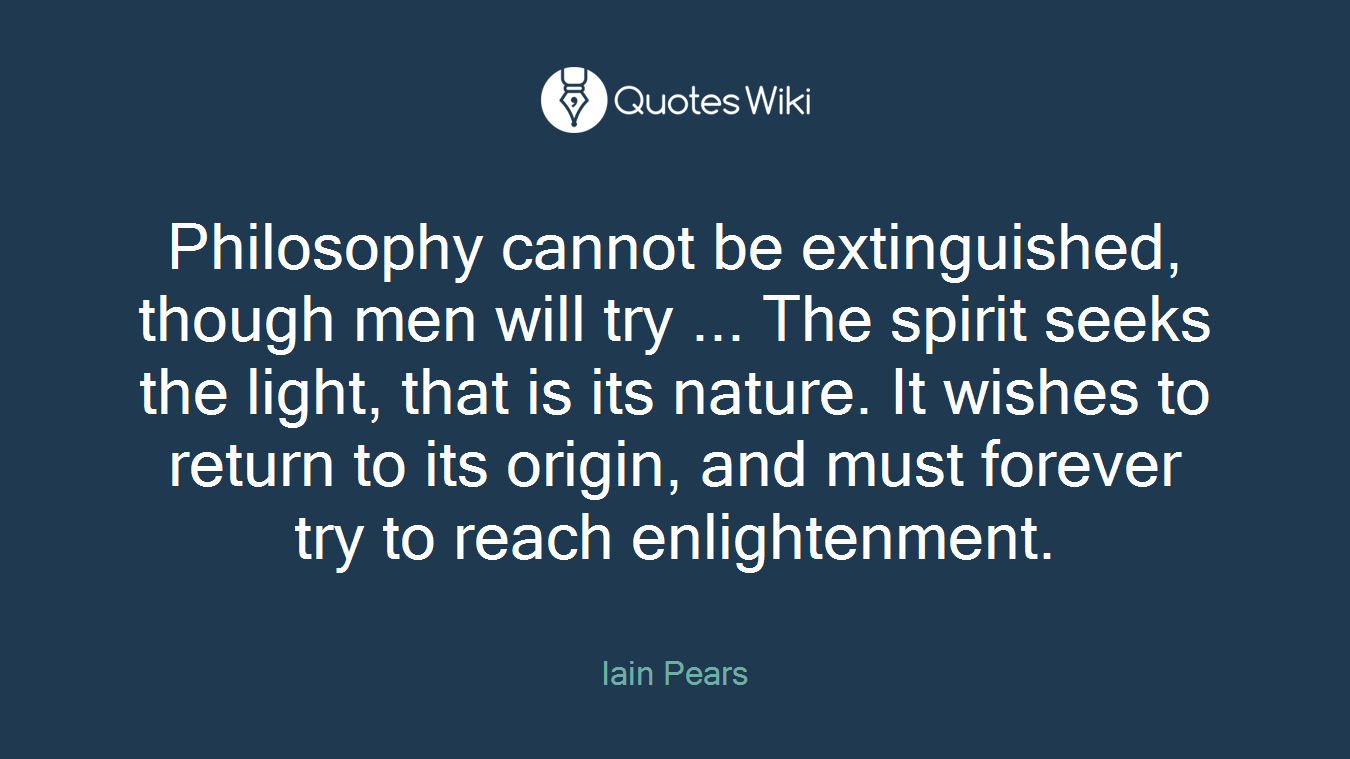 Philosophy Cannot Be Extinguished Though Men W