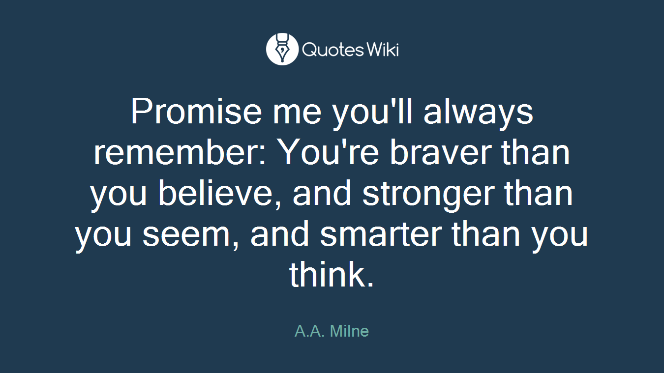 Promise Me Youll Always Remember Youre Brave Quoteswiki
