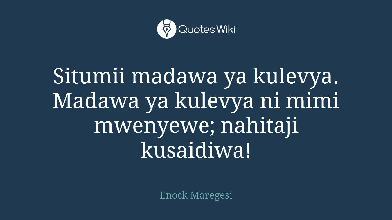 Situmii madawa ya kulevya. Madawa ya kulevya ni mimi mwenyewe; nahitaji kusaidiwa!