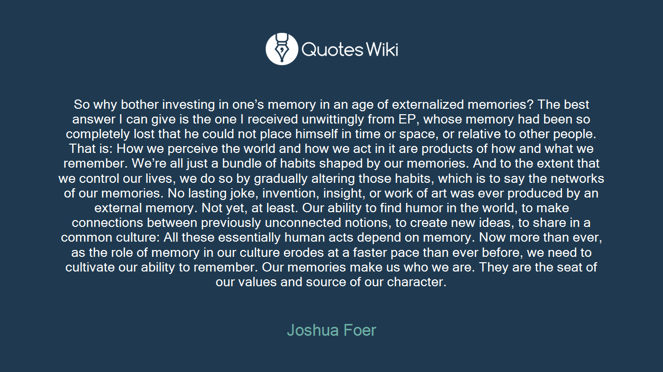 So why bother investing in one\'s memory in an a...