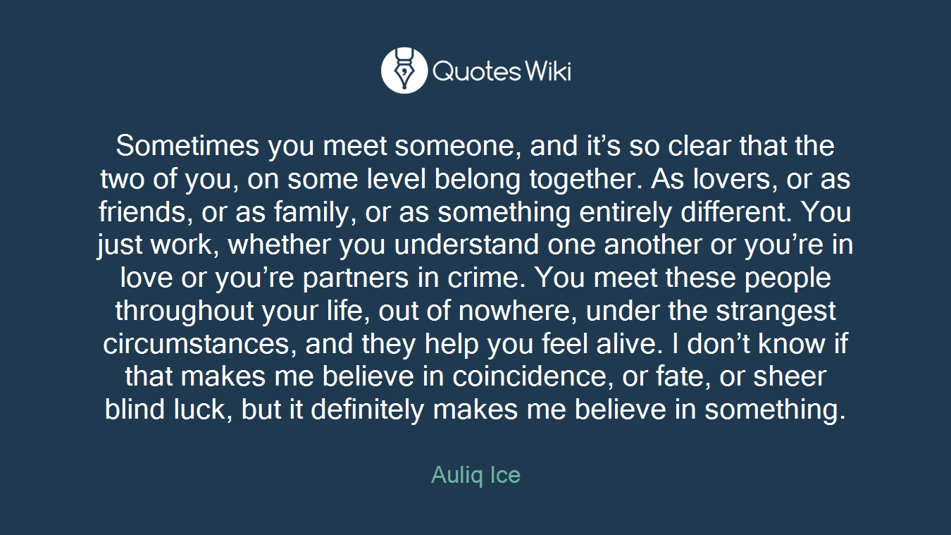 Sometimes You Meet Someone And Its So Clear T