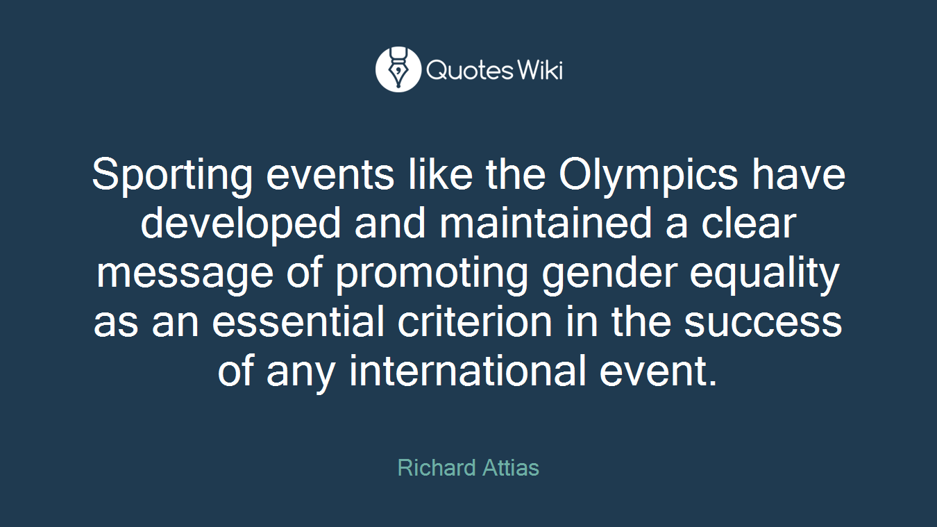 Gender Equality Quotes Sporting Events Like The Olympics Have Develope.