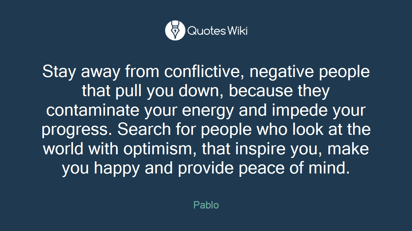Stay Away From Conflictive Negative People Tha
