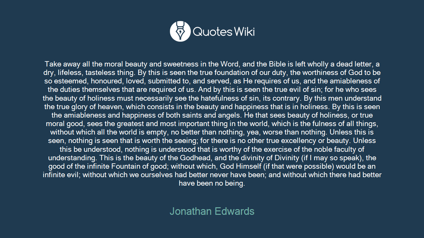 Jonathan Edwards Quotes Take Away All The Moral Beauty And Sweetness In.