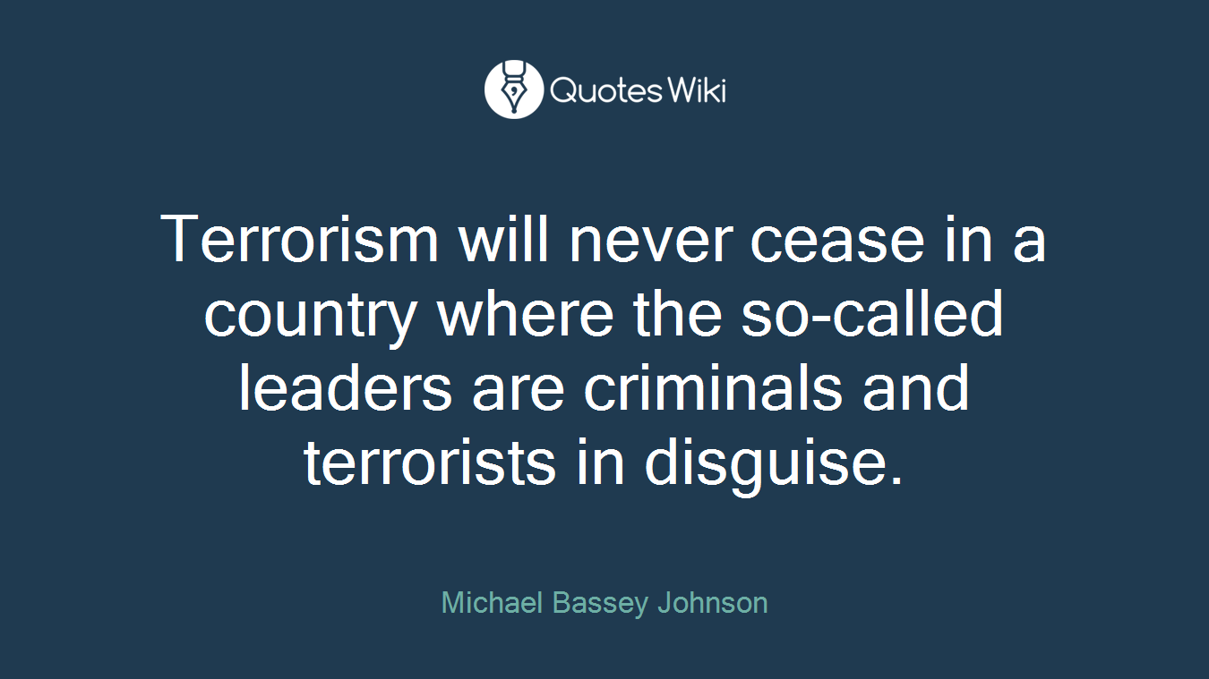 Terrorism will never cease in a country where the so-called leaders are criminals and terrorists in disguise.