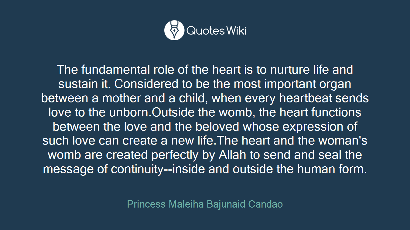 The Fundamental Role Of The Heart Is To Nurture Quoteswiki