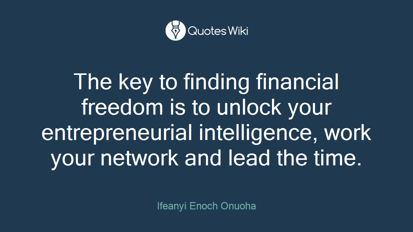 Financial Freedom Quotes Entrancing The Key To Finding Financial Freedom Is To Unlo.