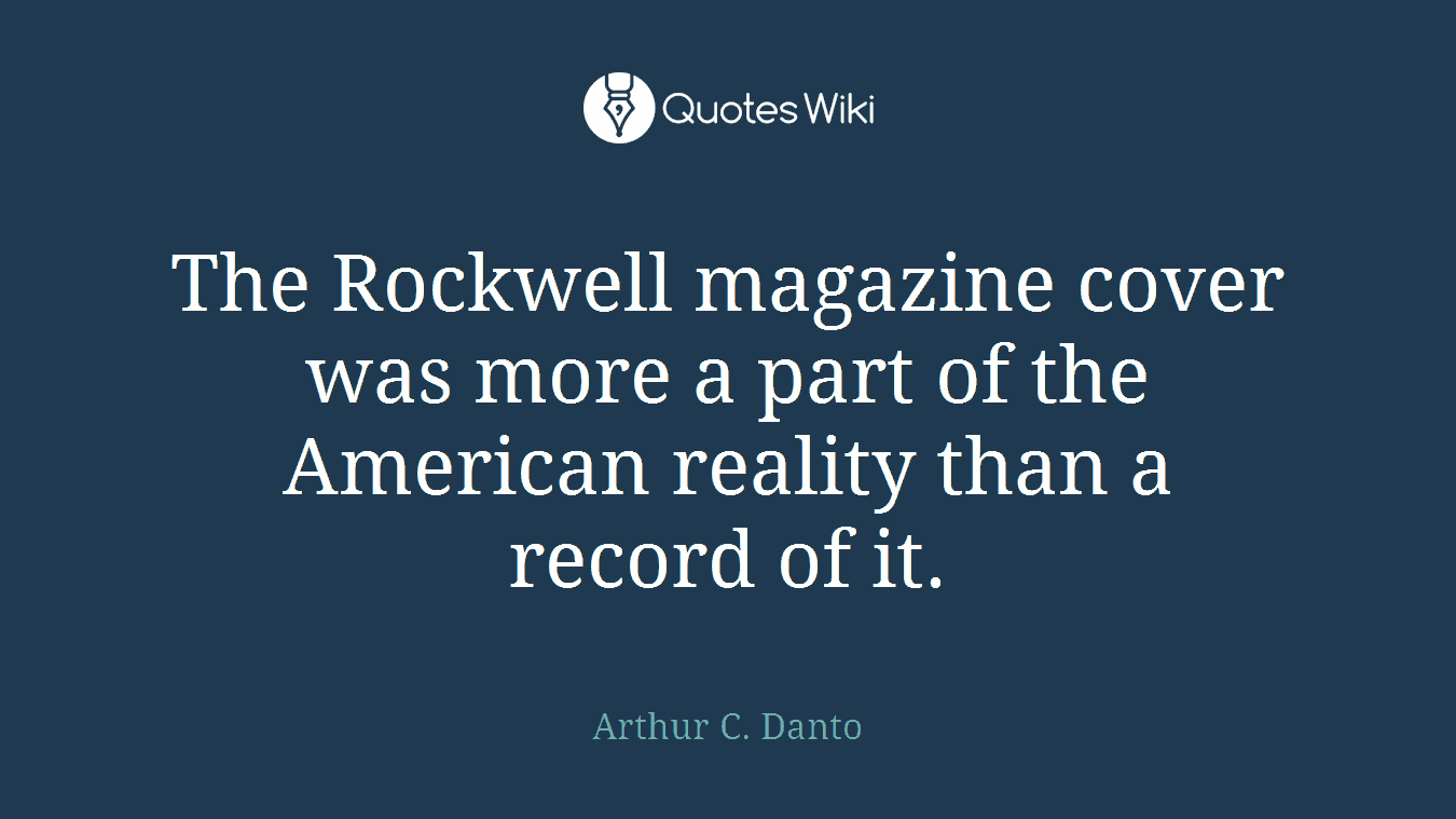 The Rockwell magazine cover was more a part of the American reality than a record of it.