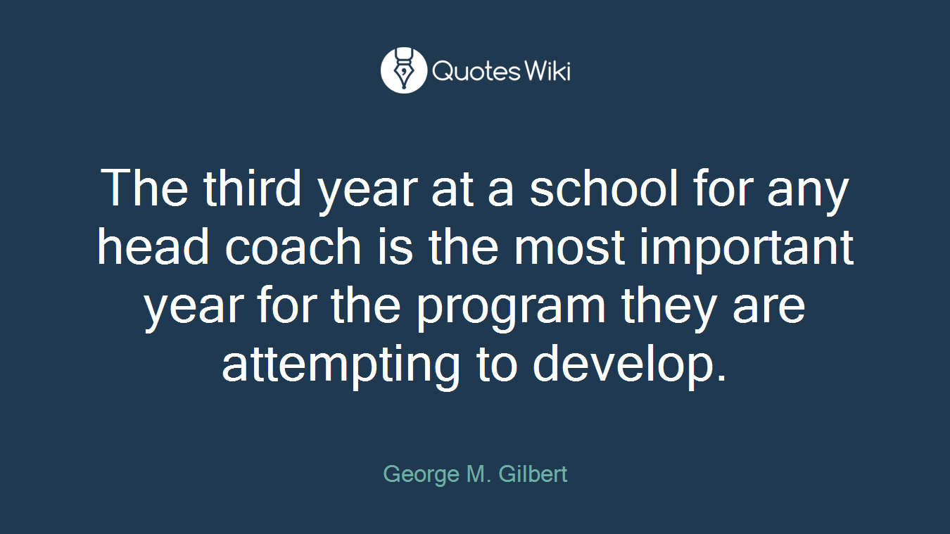 The third year at a school for any head coach is the most important year for the program they are attempting to develop.