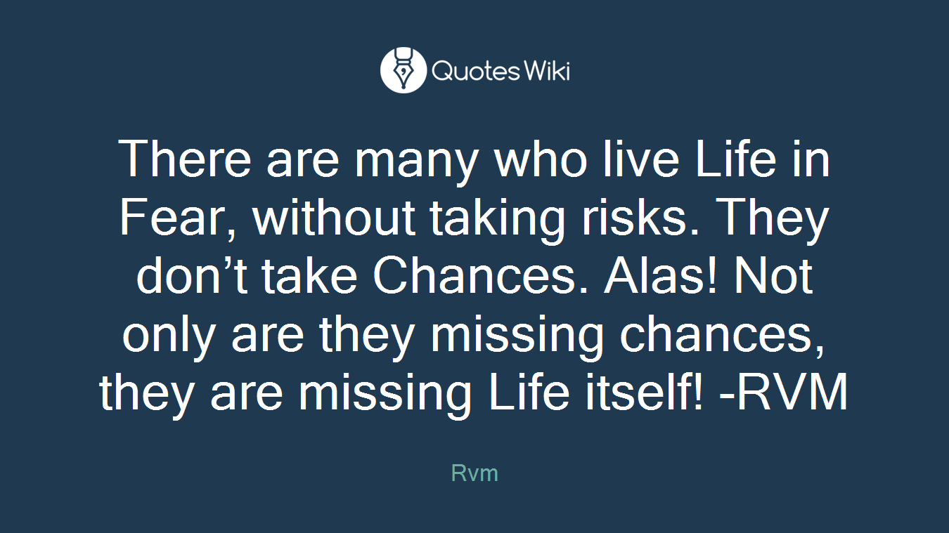 There Are Many Who Live Life In Fear Without T Quoteswiki
