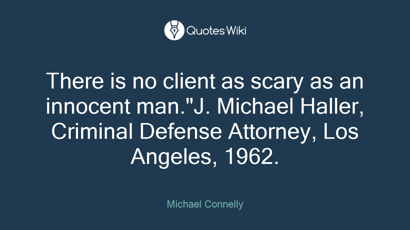 There Is No Client As Scary As An Innocent Man