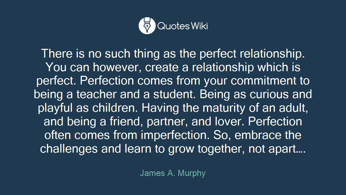 There Is No Such Thing As The Perfect Relations