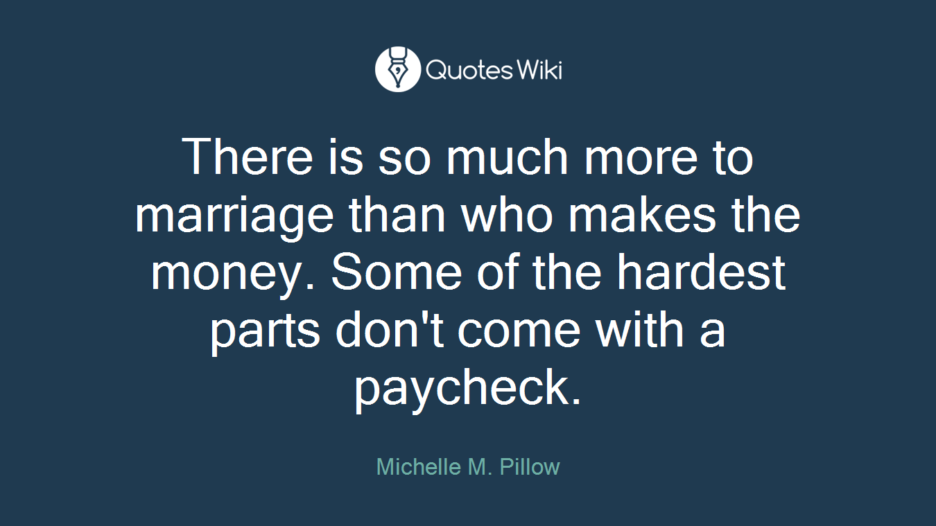 There is so much more to marriage than who makes the money. Some of the hardest parts don't come with a paycheck.