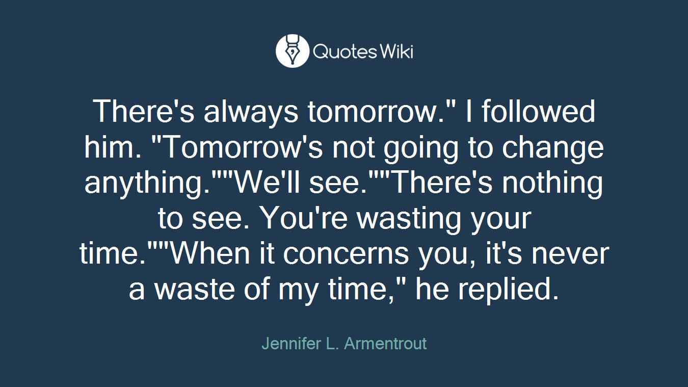 Theres Always Tomorrow I Followed Him Tomo