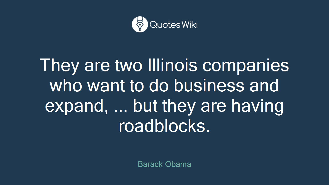 They are two Illinois companies who want to do business and expand, ... but they are having roadblocks.