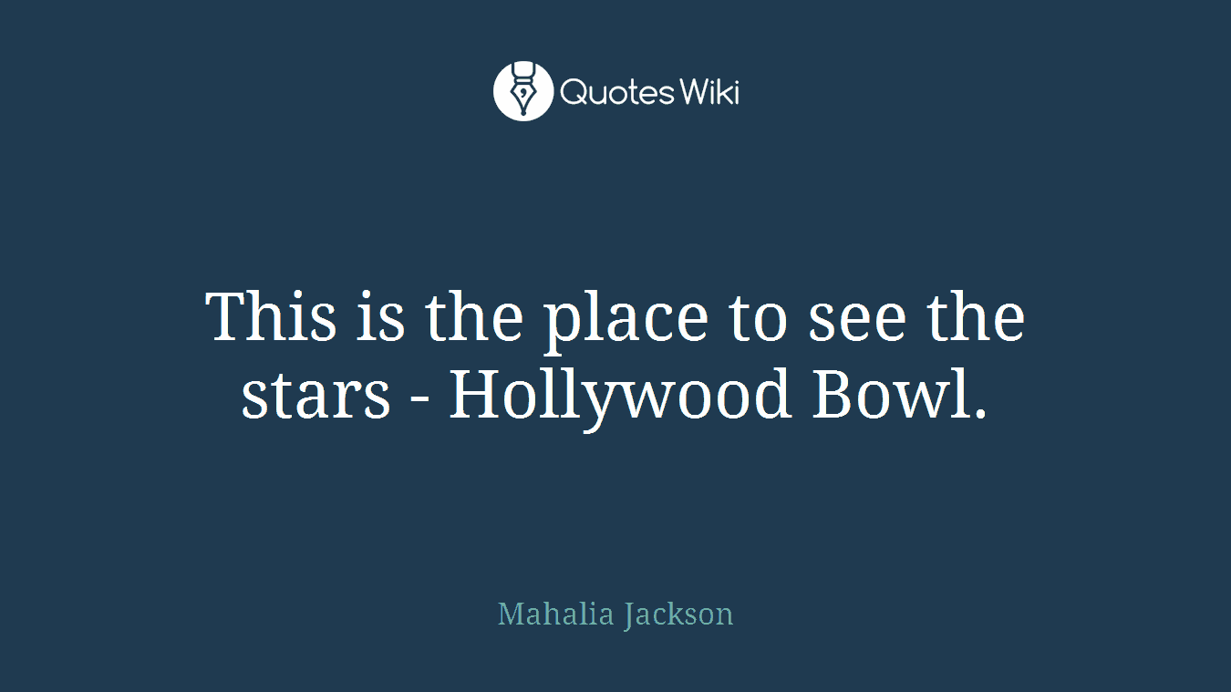 This is the place to see the stars - Hollywood Bowl.