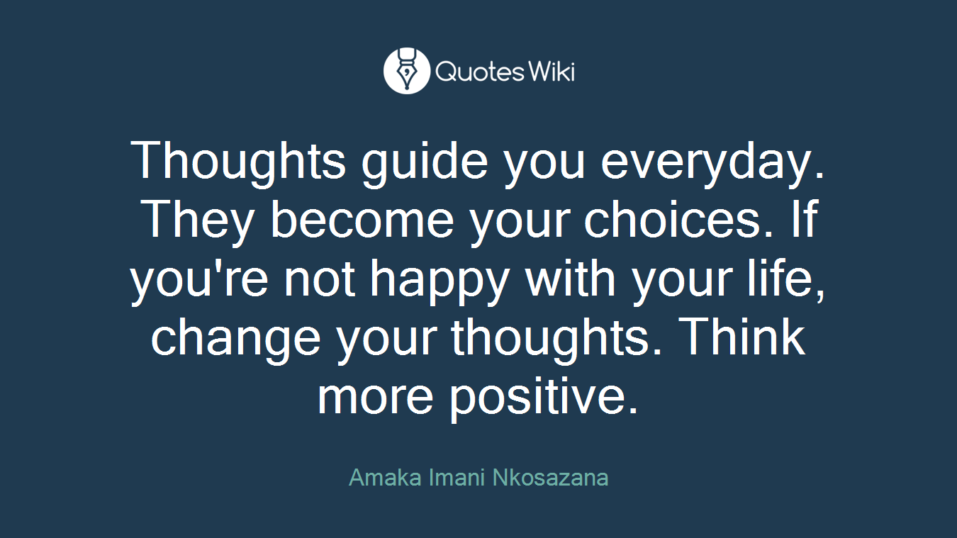 Thoughts Guide You Everyday They Become Your C