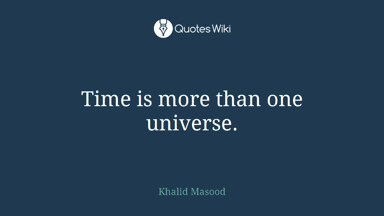 Time is more than one universe.