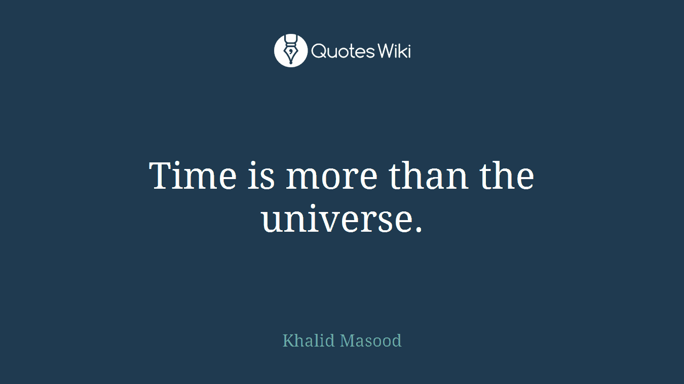 Time is more than the universe.