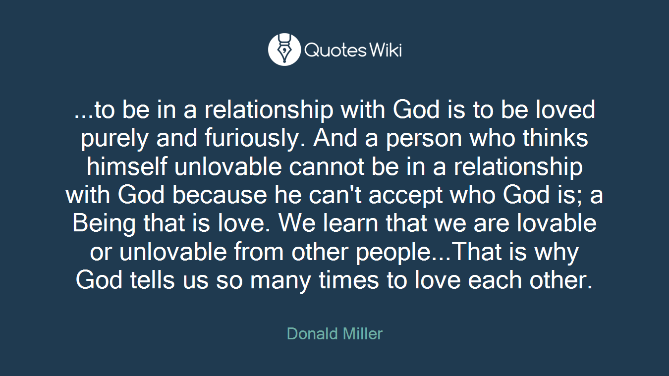 To Be In A Relationship With God Is To Be Lo Quoteswiki