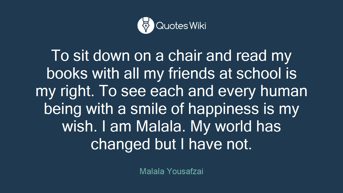 I Am Malala Quotes To Sit Down On A Chair And Read My Books With A.