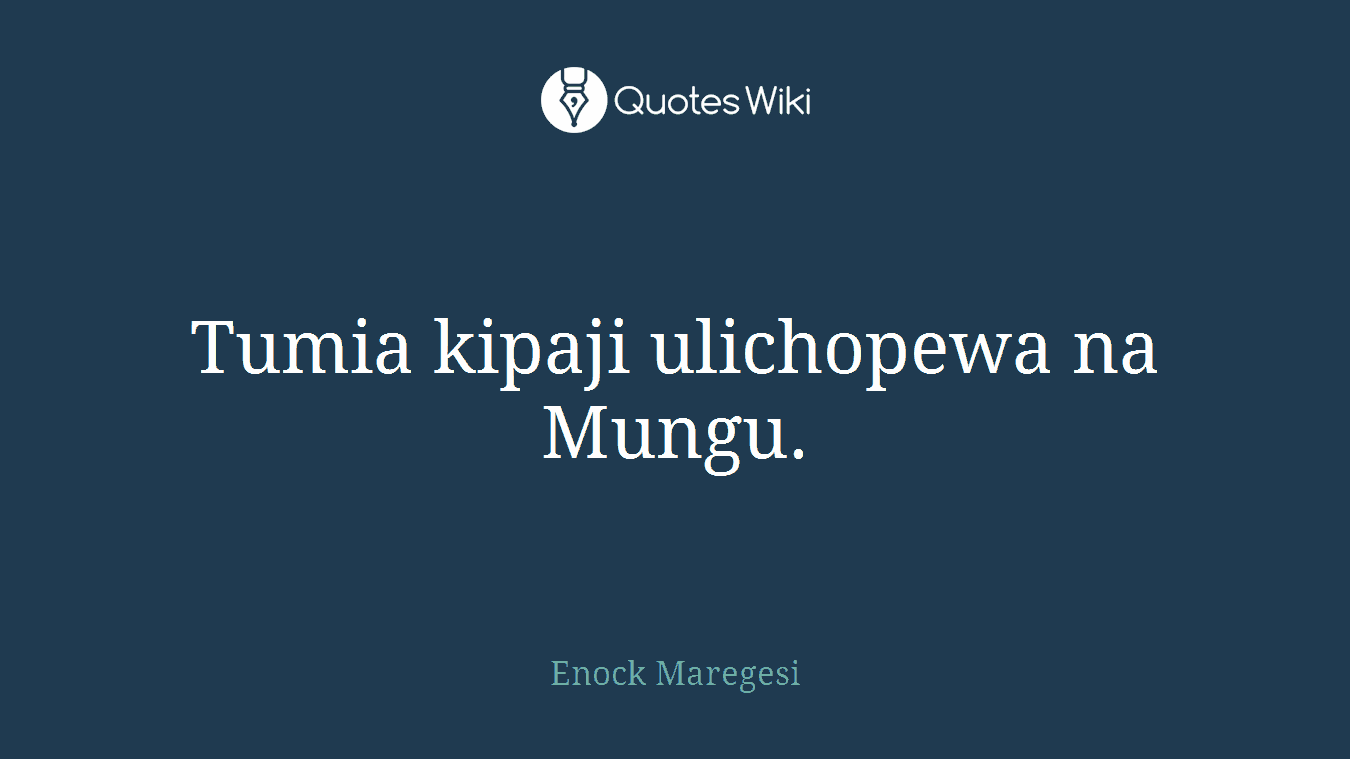 Tumia kipaji ulichopewa na Mungu.