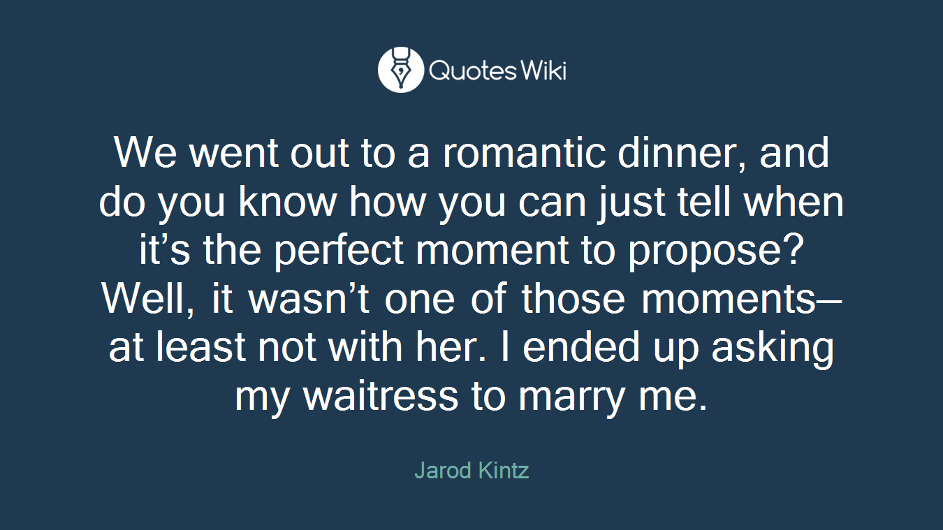 We Went Out To A Romantic Dinner And Do You Kn