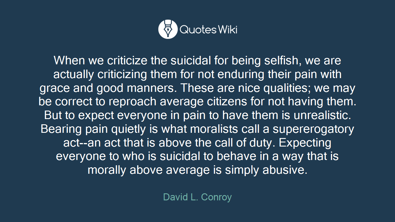 When We Criticize The Suicidal For Being Selfis Quoteswiki