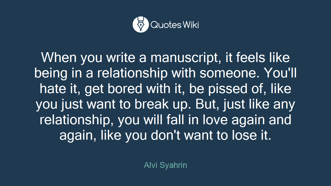 When You Write A Manuscript It Feels Like Bein Quoteswiki