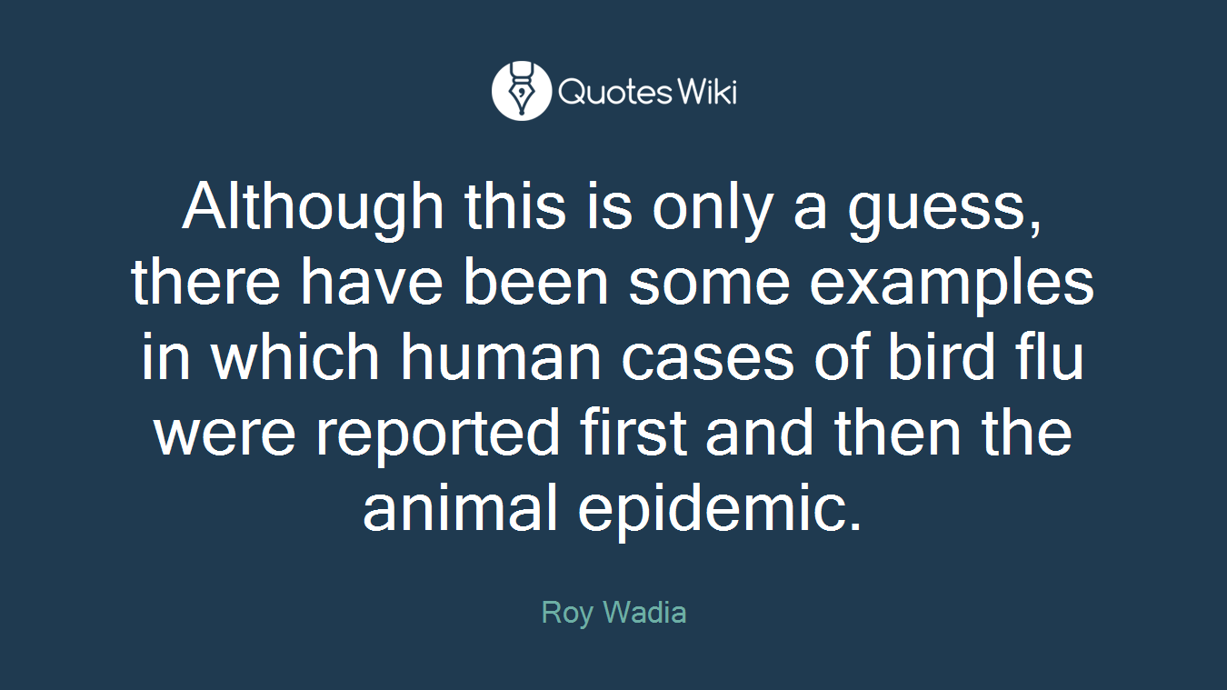 Although this is only a guess, there have been some examples in which human cases of bird flu were reported first and then the animal epidemic.