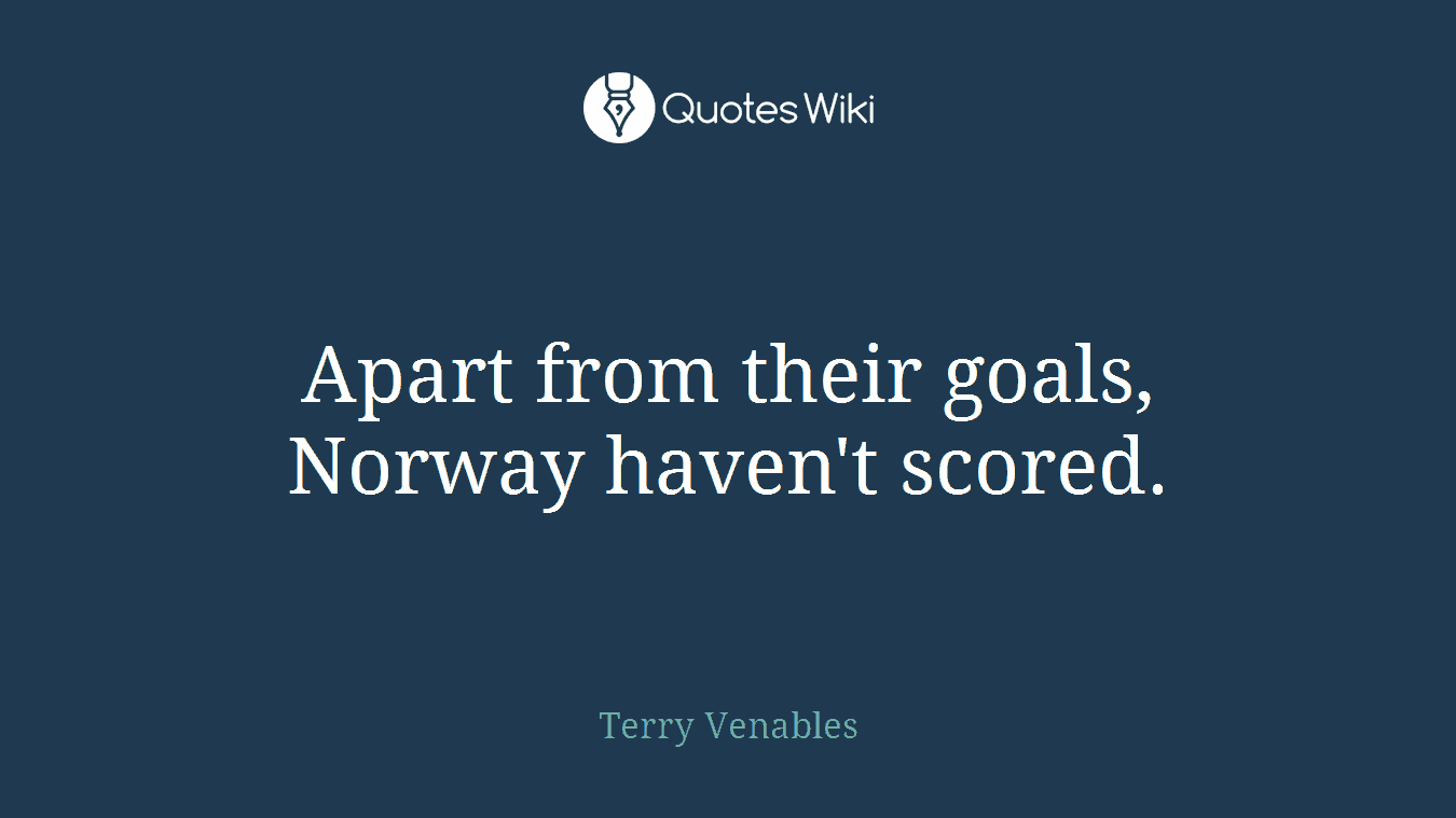 Apart from their goals, Norway haven't scored.