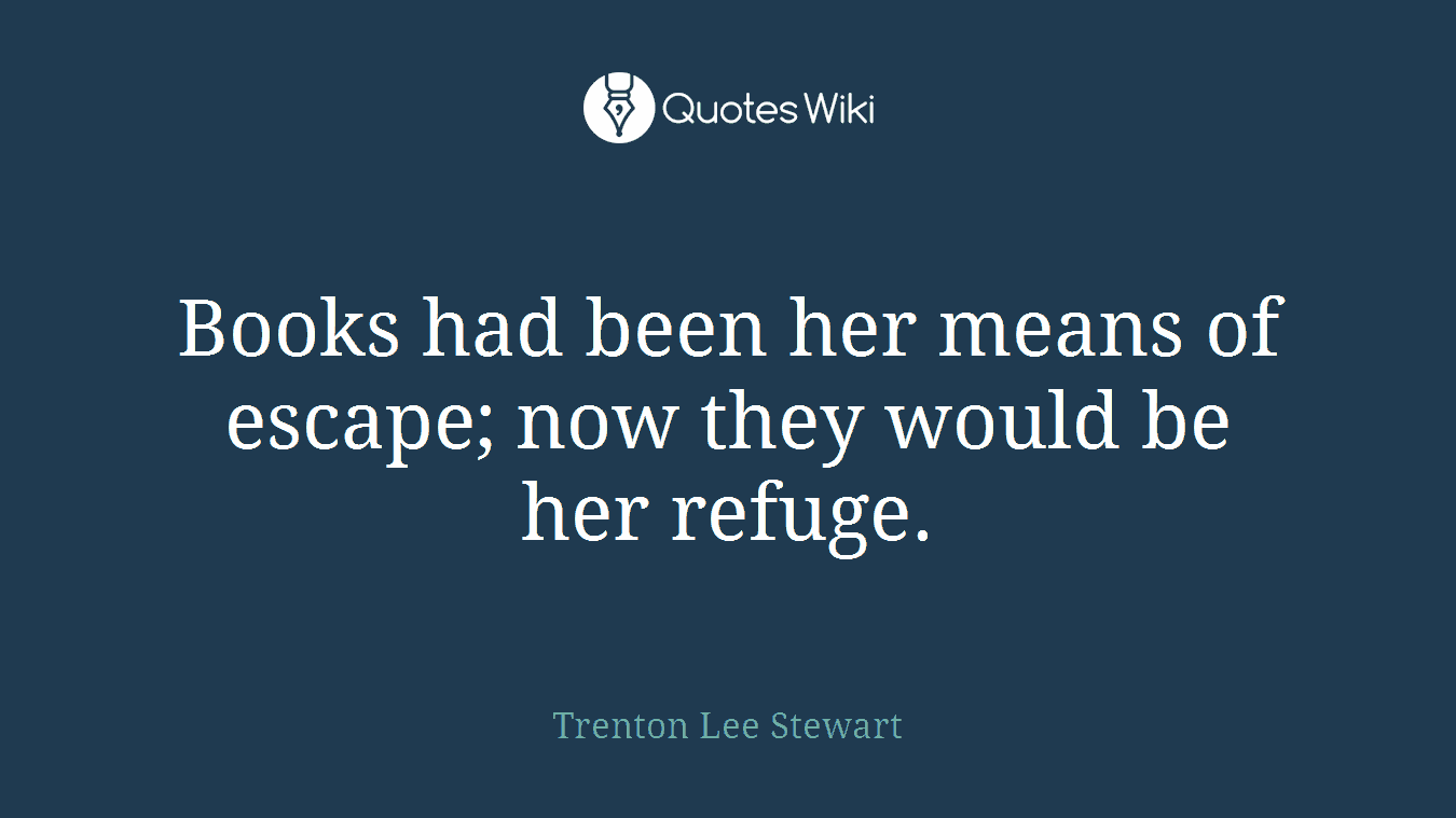 Books had been her means of escape; now they would be her refuge.