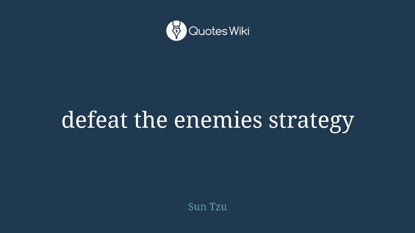 defeat the enemies strategy