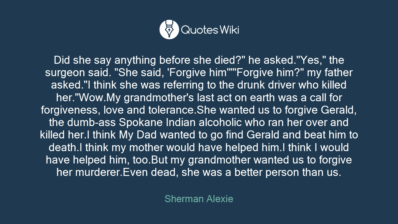 Did she say anything before she died?\