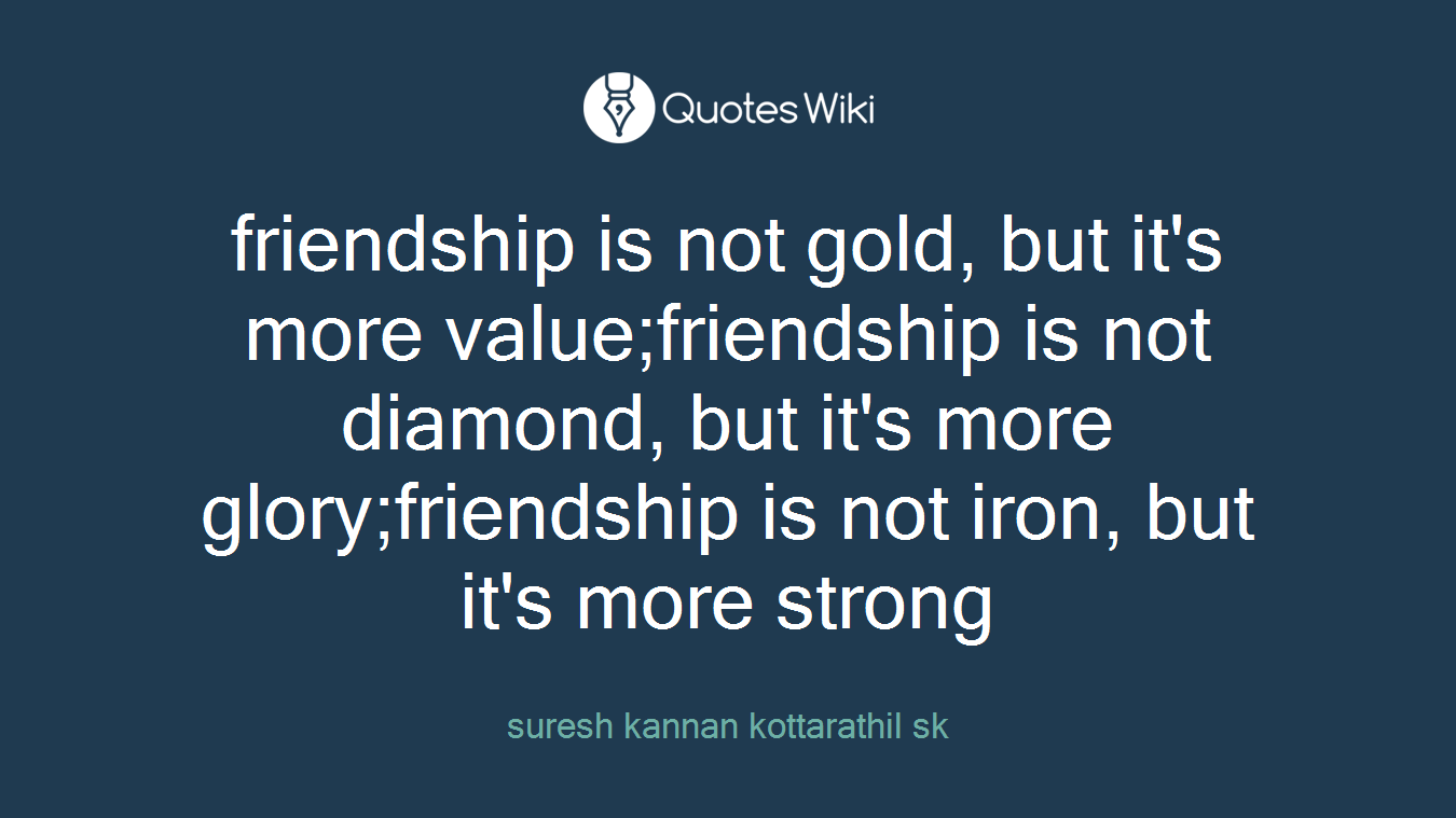 friendship is not gold but it s more value fri