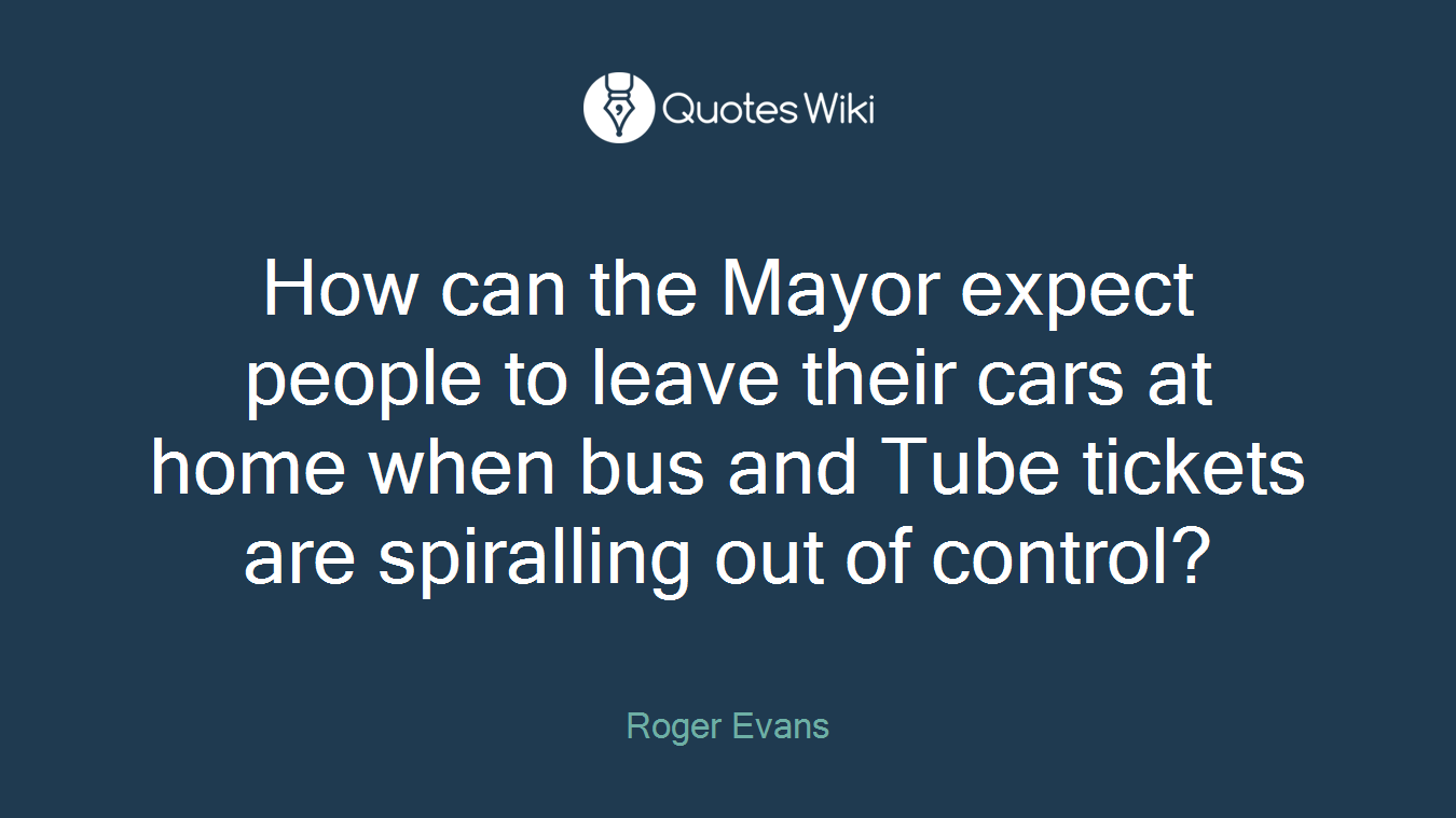 How can the Mayor expect people to leave their cars at home when bus and Tube tickets are spiralling out of control?