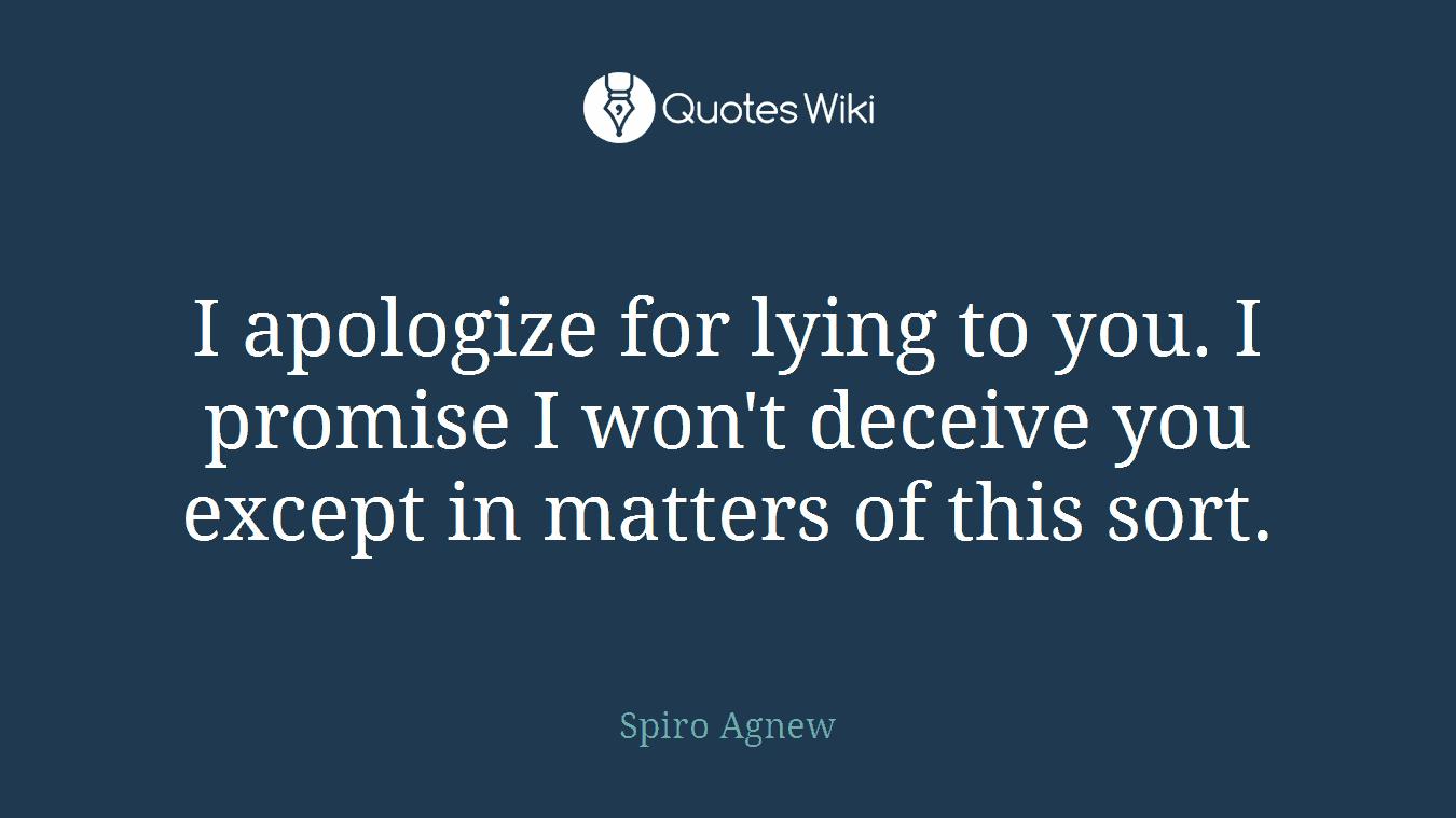 I Promise Quotes I Apologize For Lying To Youi Promise I Won't.