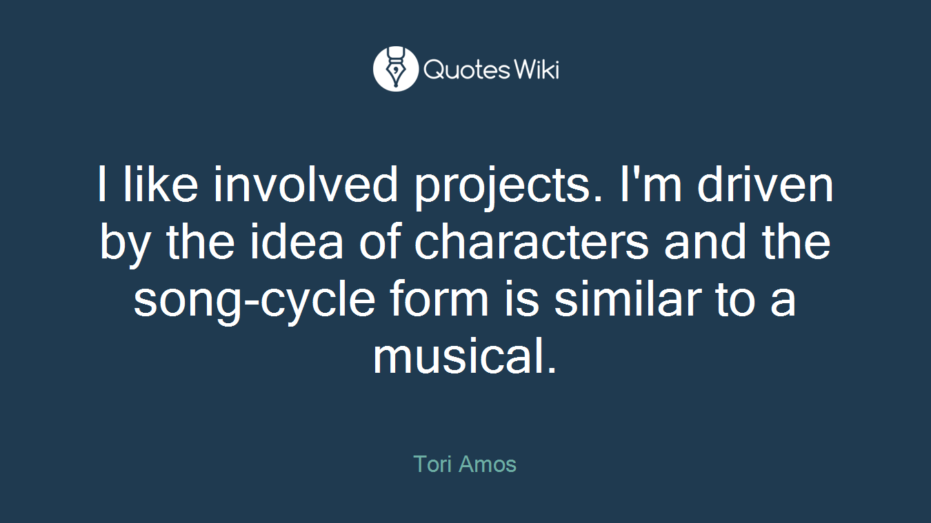 I like involved projects. I'm driven by the idea of characters and the song-cycle form is similar to a musical.