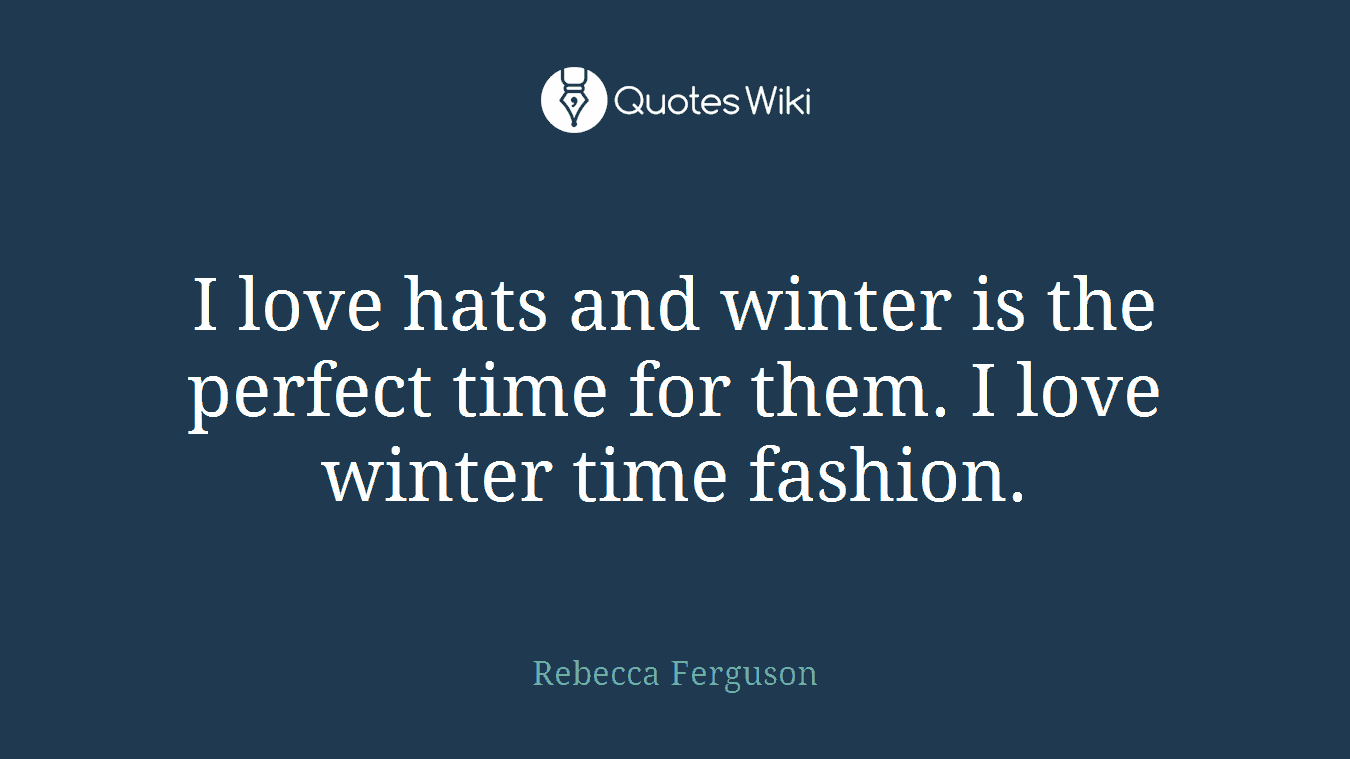 I love hats and winter is the perfect time for them. I love winter time fashion.