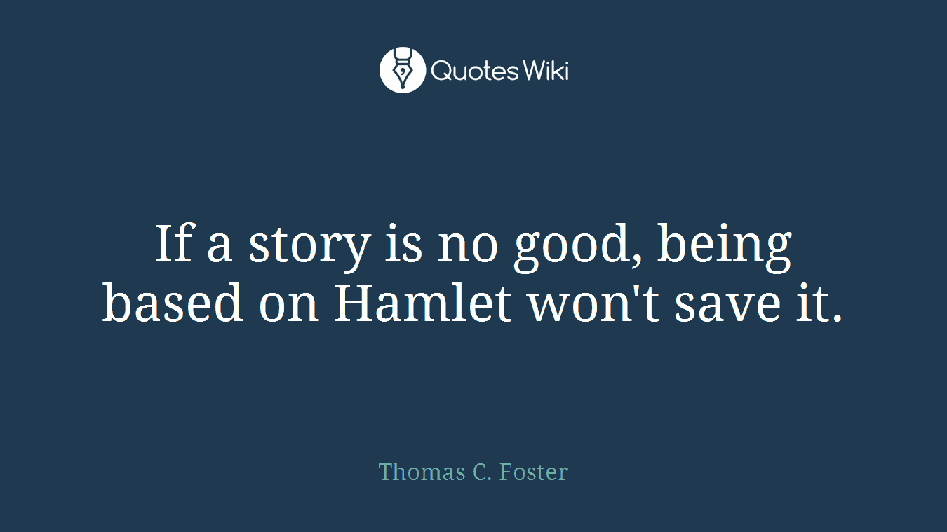 If a story is no good, being based on Hamlet won't save it.